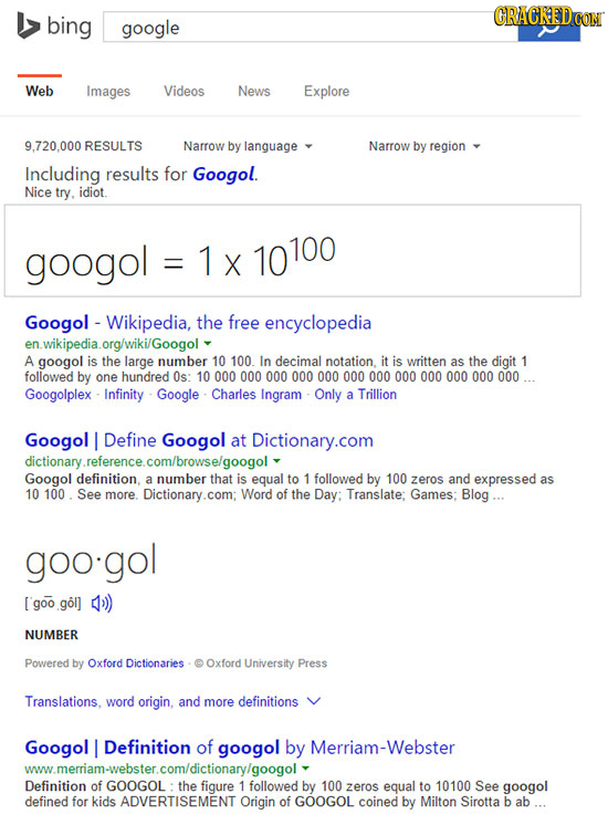 bing CRACREDCON google Web Images Videos News Explore RESULTS Narrow by language Narrow by region Including results for Googol. Nice try, idiot. googo