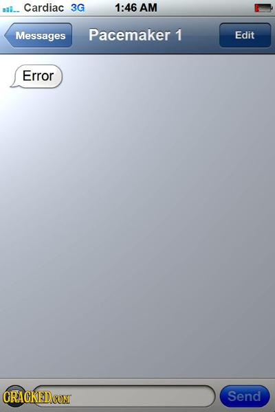 ul-- Cardiac 3G 1:46 AM Messages Pacemaker 1 Edit Error Send