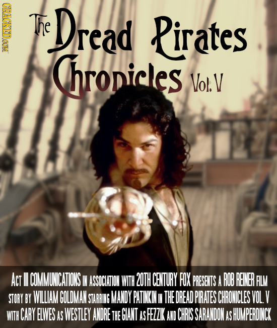 CRACKEDOON The Dread Pirates Chronicles Vol.\ ACt ll COMMUNICATIONS IN ASSOCIATION WITH 2OTH CENTURY FOX PRESENTS A ROB REINER FILM STORY BY WILLIAM G