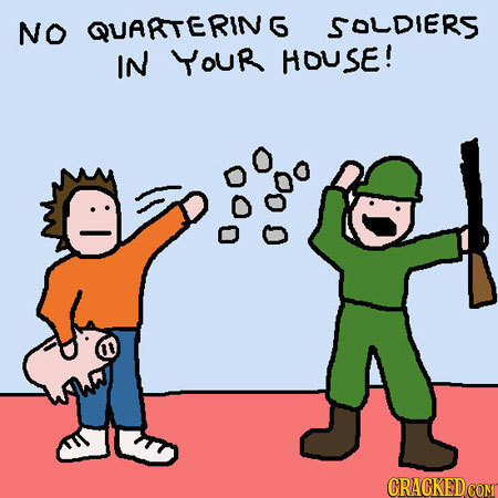 NO QUARTERING SOLDIERS IN YoUr HOUSE! o0o OOO 0 CRACKEDCOMT