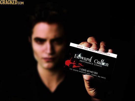 CRACKED.COM OVER 100 YEAR XFERTINCE Edward Cullen ABSTINANCE COACH 1%1 1 1-43601-43-NOSEX SOUTH StARTAN AVE FOKKS. WA 8331