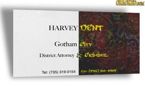 CRAGKEDA CON HARVEY DENt Gotham City District Attorney & Criminal (7s) Tel: (735) 319-0154 at 319-43565