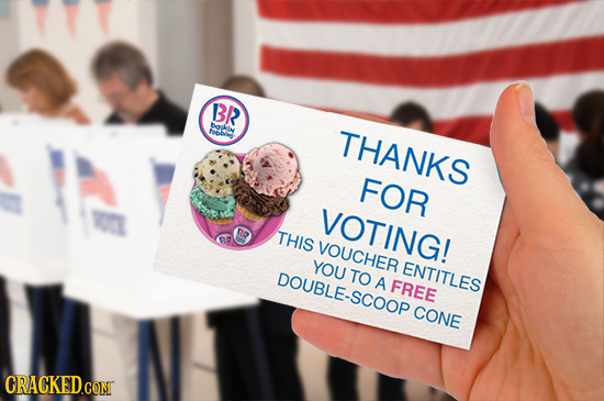 BR ban toevn THANKS FOR VOTING! THIS BR VOUCHER YOU ENTITLES DOUBLE-SCOOP TO A FREE CONE CRACKED.CON