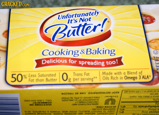 CRACKED co CON Unfortunately It's Not Butter! Cooking & Baking U Delicious for spreading too! with Blend of 50 Less Saturated Fat X O Trans Made a ser