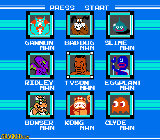 PRESS START GANNON BAD DOG SLIME MAN MAN MAN RIDLEY TUSON EGGPLANT MAN MAN MAM 11 BOWSER KONG CLYDE MAN MAN MAN RACKSD:EONE