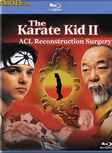 CRACKED COM furayDisc The Karate Kid II ACL Reconstruction Surgery BtovDA