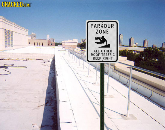 CRACKEDcO COM PARKOUR ZONE ALL OTHER ROOF TRAFFIC KEEP RIGHT