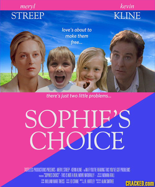 meryl kevin STREEP KLINE love's about to make them free... there's just two little problems... SOPHIE'S CHOICE TASTELESS S PRODUCTONS PRESENIS MERL ST