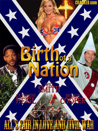 CRACKED.cOM Birth of a Nation WIL SMITH XATHIARTNE BRADLE HEIGL COOPER ALL PAR IN LOVE AND CIVID WAR