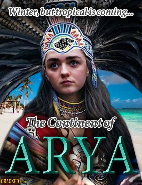 Wintersbuttropicaliscoming.oo The Continent of ARYA