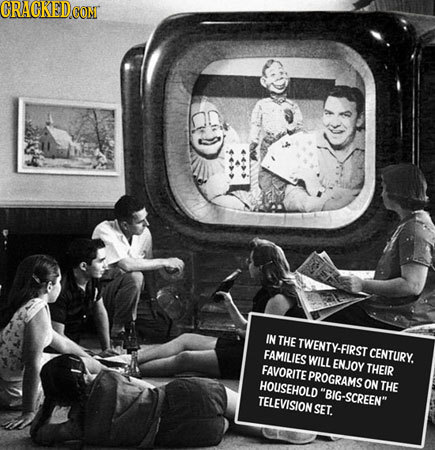 IN THE TWENTY-FIRST FAMILIES CENTURY. WILL ENJOY FAVORITE THEIR PROGRAMS HOUSEHOLD ON THE BIG-SCREEN TELEVISION SET.