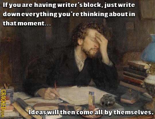 If you are having writer's block, just write down everythingyou're thinking about in that moment... CRACKEDCON deas will then come all by themselves.