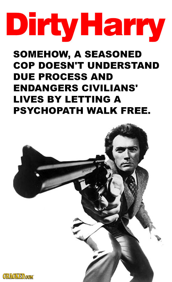 tyHarry SOMEHOW, A SEASONED COP DOESN'T UNDERSTAND DUE PROCESS AND ENDANGERS CIVILIANS' LIVES BY LETTING A PSYCHOPATH WALK FREE. CRACKEDCON