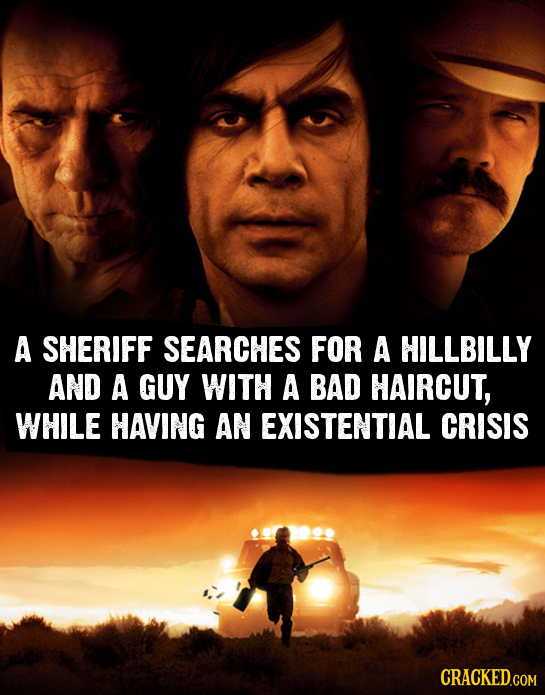 A SHERIFF SEARCHES FOR A HILLBILLY AND A GUY WITH A BAD HAIRCUT, WHILE HAVING AN EXISTENTIAL CRISIS