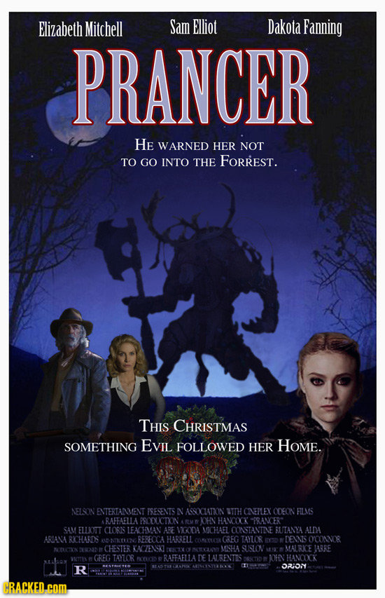 Elizabeth Mitchell Sam Elliot Dakota Fanning PRANCER HE WARNED HER NOT TO GO INTO THE FORREST. THIS CHRISTMAS SOMETHING EVIL FOLLOWED HER HoME. AELSON