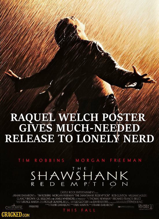 RAQUEL WELCH POSTER GIVES MUCH-NEEDED RELEASE TO LONELY NERD TIM ROBBINS MORGAN FRYE E M A N THE SHAWSHANK REDEMPTION CASTLE ROCK ENTERTAINMENTr AFRAN