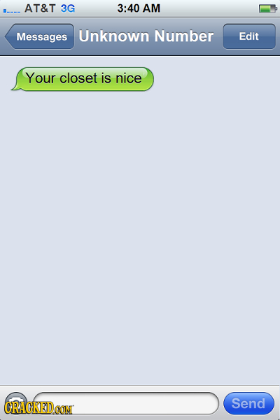 AT&T 3G 3:40 AM E-- Messages Unknown Number Edit Your closet is nice CRACKEDCON Send