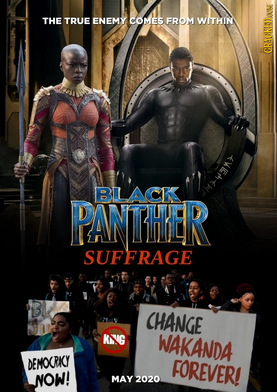 THE TRUE ENEMY COMES FROM WITHIN CRAUN BLACK PANTHER Hxw SUFFRAGE BK CHANGE KING WAKANDA DEMOCRACY FOREVER! NOW! MAY 2020