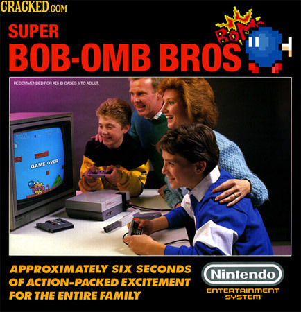 CRACKED.COM SUPER BOB-OMB BROS RECOMMENCEDFORADOCAESATO ADULL ADHOCACES TOAY OVER GAME APPROXIMATELY SIX SECONDS Nintendo OF ACTION-PACKED EXCITEMENT