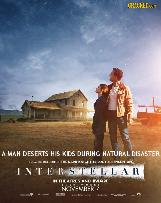 CRACKEDCO A MAN DESERTS HIS KIDS DURING NATURAL DISASTER FROM THE DIRECTOR OF THE DARK KNIGHT TRILOGY AND INCEPTION NTERSTELLAR IN THEATRES AND IMAX E