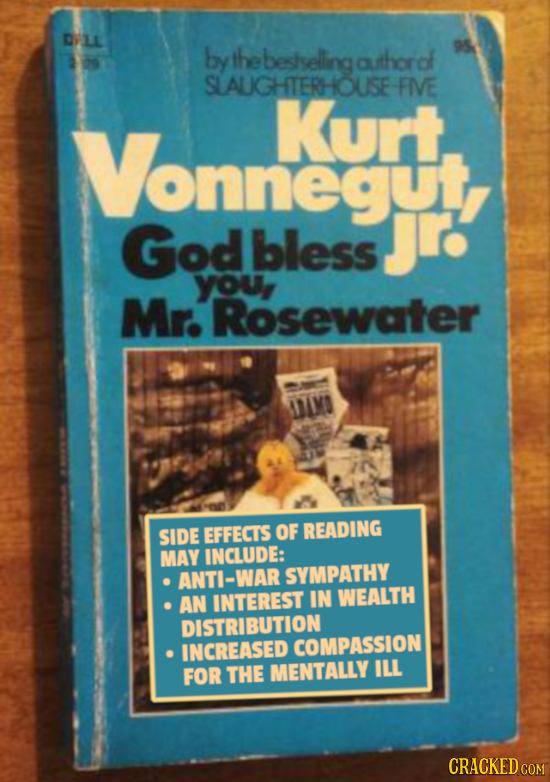 DVLE by the bestselling authorof SLALUIGHTERHOUSE- FME Vonnegut, Kurt God bless Jr: youy Mr. Rosewater LMO SIDE EFFECTS OF READING MAY INCLUDE: ANTI-W