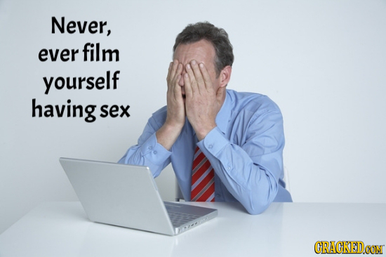 Never, ever film yourself having sex CRACKEDCON