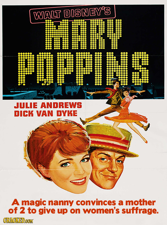 WALT DISNEY'S HY POFPINS JULIE ANDREWS DICK VAN DYKE A magic nanny convinces a mother of 2 to give up on women's suffrage. CRACKEDOON