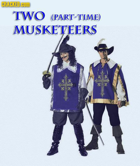 CRACKED.COID TWO (PART-TIME) MUSKETEERS
