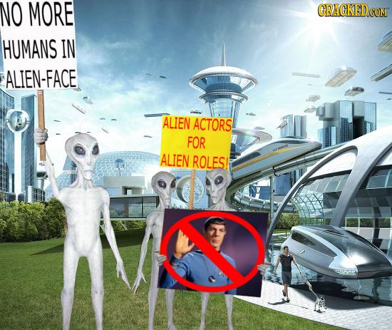 NO MORE HUMANS IN ALIEN-FACE ALIEN ACTORS! FOR ALIEN ROLES