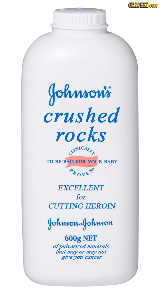 CRACKEDCON Johnsou's crushed rocks CUINICALIY TO BE BAD FOR YOUR BABY PROVEND EXCELLENT for CUTTING HEROIN Johnsonagohnson 600g NET of fpulverized min