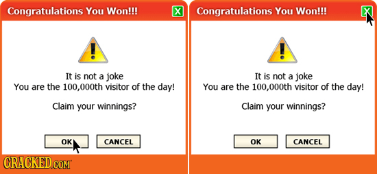Congratulations You Won!!! X Congratulations You Won!!! X It is not a joke It is not a joke You are the 100,000th visitor of the day! You are the 100,