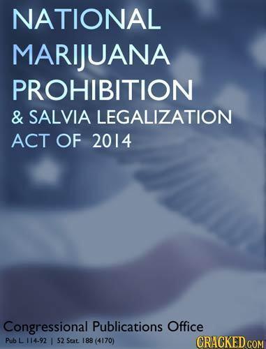 NATIONAL MARIJUANA PROHIBITION & SALVIA LEGALIZATION ACT OF 2014 Congressional Publications Office Pub L 114-92 I $2 Stat 188 (4170) ORACKEDCOM