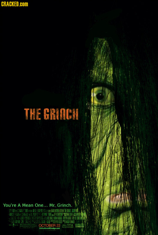 CRACKED.cOM THE GRINCH You're A Mean One... Mr. Grinch.  G R G JEKS: OIN Iatehet t F RE ch 72IMRS D OCTOBER