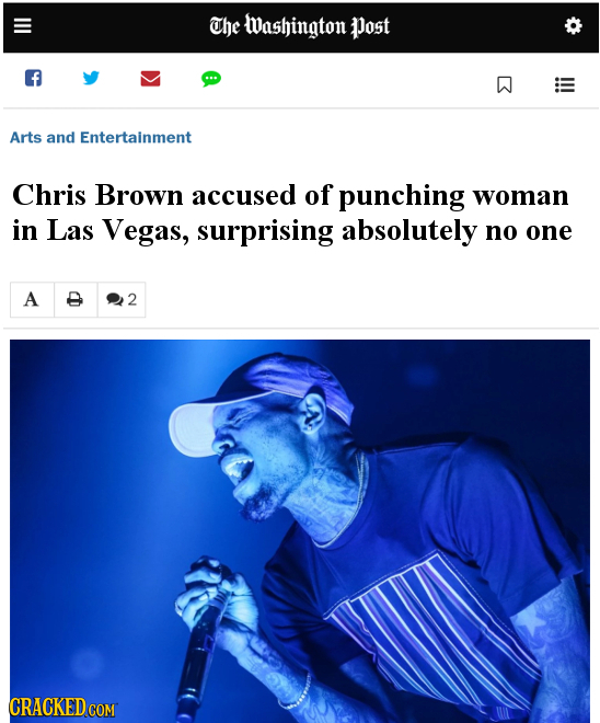 The Washinaton Post Arts and Entertainment Chris Brown accused of punching woman in Las Vegas, surprising absolutely no one A 2