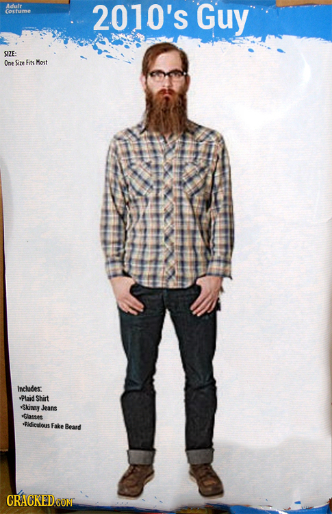 Adult Costume 2010's Guy SIZE: One Size Fits Most includes: Plaid Shirt *Skiney Jeans *Glasses *Ridiculous Fake Beard CRACKEDCONT