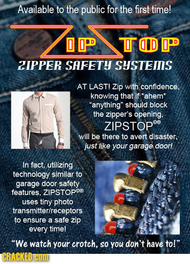Available to the public for the first time! OIPD TTOD IPD 2IPPER SAFETY SHSTEIIIS AT LAST! Zip with confidence. knowing that if *ahem* anything shou