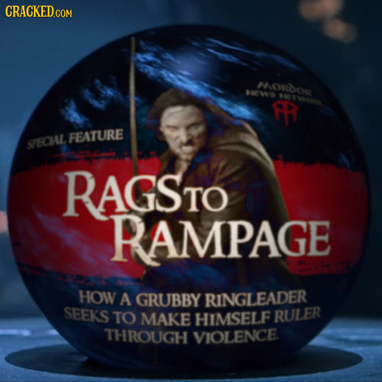 CRACKEDC COM HORDOS ACW >4W 0 TWO FEATURE SPECAL RAGSTO RAMPAGE HOW A GRUBBY RINGLEADER SEEKS TO MAKE HIMSELF RULER THROUGH VIOLENCE.