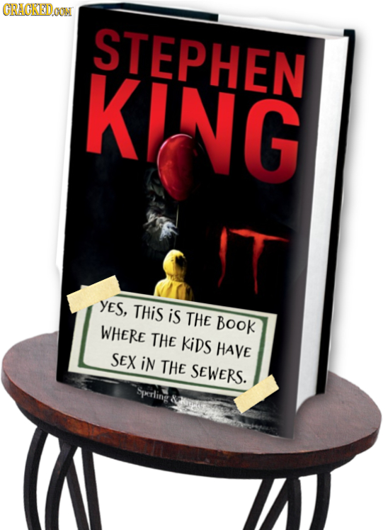 GRAGKEDCON STEPHEN KING YES, THiS is THE BooK WHERE THE KiDS HAVE SEX iN THE SEWers. Sperling