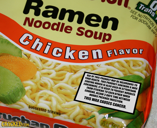 Ramen Trans seE NUTRITI ON Noode FOR Chicken soup INF FLavor USEOFTHIS YOUR HEATH. PRODUCT CAATING WHICH THISPRODUCT MAY YBEHAZARBOUS COWTAINERS. IS A