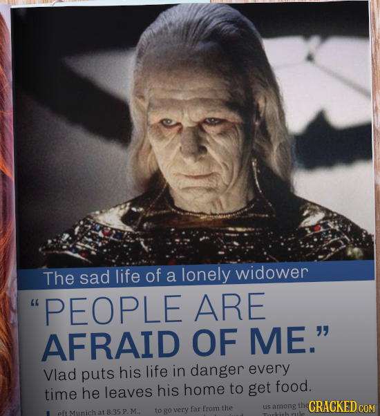 The sad life of a lonely widower PEOPLE ARE AFRAID OF ME. Vlad puts his life in danger every time he leaves his home to get food. CRACKED COM go ver