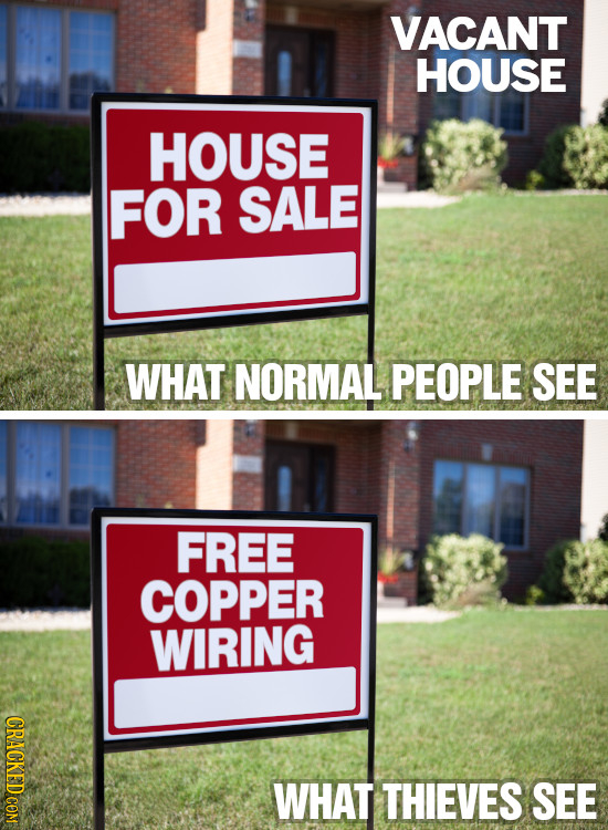 VACANT HOUSE HOUSE FOR SALE WHAT NORMAL PEOPLE SEE FREE COPPER WIRING CRACKED COM WHAT THIEVES SEE
