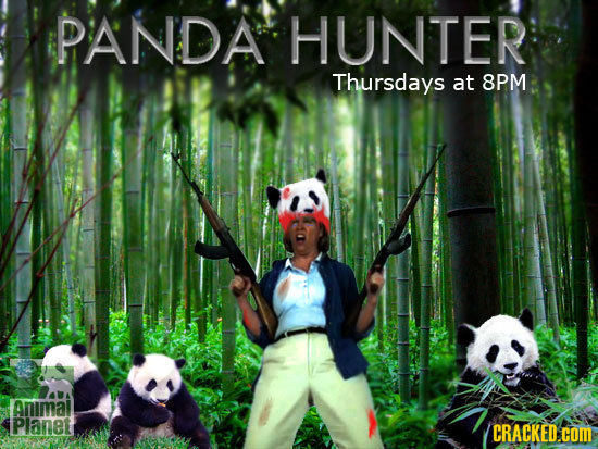 PANDA HUNTER Thursdays at 8PM Animal Planet CRACKED.coM