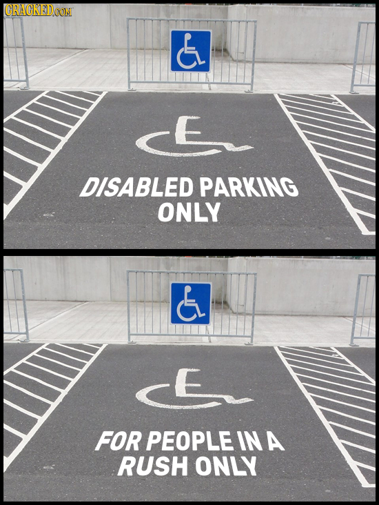 ORAGREDC CONI E DISABLED PARKING ONLY E FOR PEOPLE IN A RUSH ONLY