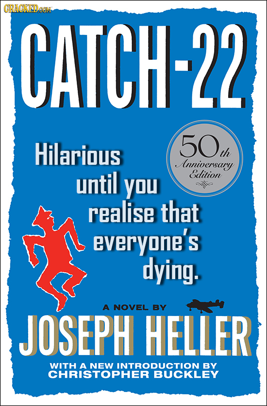GRAGKEDOON CATCH-22 Hilarious 50 th Anniversary until Edition YOU realise that everyone's dying. A NOVEL BY JOSEPH HELLER WITH A NEW INTRODUCTION A BY
