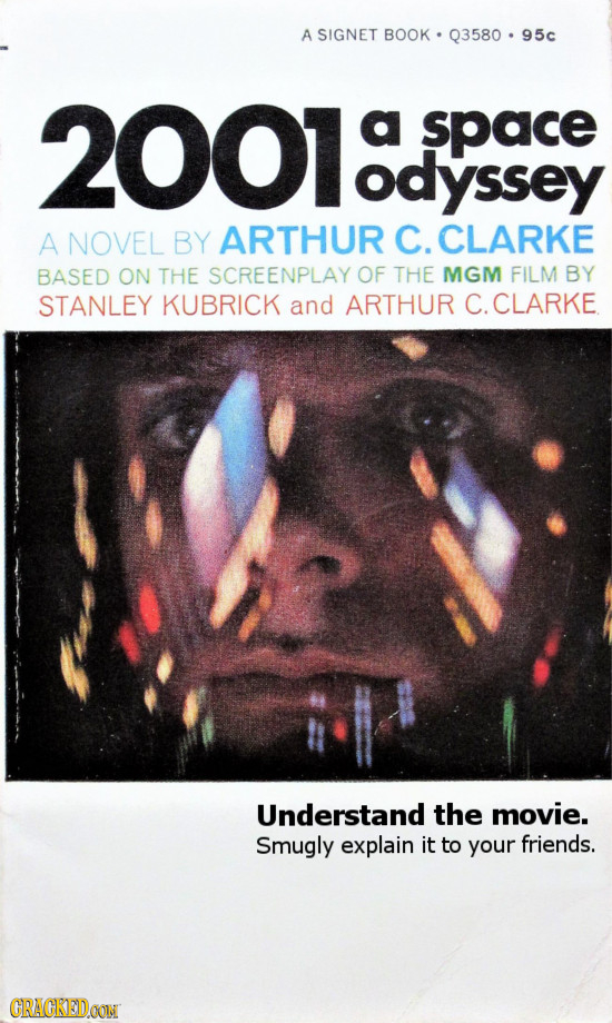 A SIGNET BOOK Q3580 95c 2001 a space odyssey A NOVEL BY ARTHUR C. CLARKE BASED ON THE SCREENPLAY OF THE MGM FILM BY STANLEY KUBRICK and ARTHUR C. .CLA