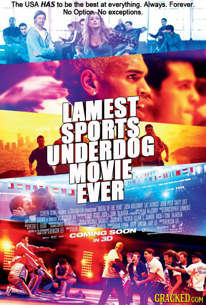 The USA HAS to be the best at everything. Always. Forever. No Option. No exceptions. DAMEST SPORTS UNDERDOG MOVIE EVER A NUDNSD PERK CAITY LOZ BUTE DF
