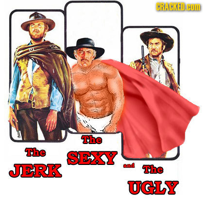 CRACKED. HOM The The SEXY JERK The UGLY