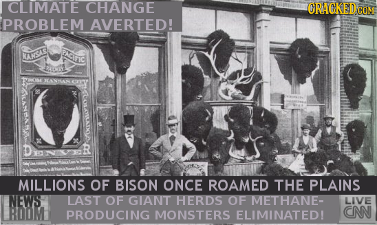 CLIMATE CHANGE CRAGKEDcO PROBLEM AVERTED! PACIFIC ANSS TH0M I san ML R MILLIONS OF BISON ONCE ROAMED THE PLAINS NEWS LAST OF GIANT HERDS OF METHANE- L