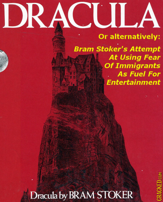DRACULA Or alternatively: Bram Stoker's Attempt At Using Fear Of Immigrants As Fuel For Entertainment Dracula by BRAM STOKER CRACKED COM