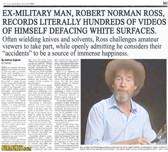 Int AANTK 1908 EX-MILITARY MAN, ROBERT NORMAN ROSS, RECORDS LITERALLY HUNDREDS OF VIDEOS OF HIMSELF DEFACING WHITE SURFACES. Often wielding knives and